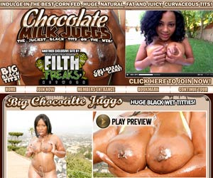 Chocolate Milk Juggs! Big Milky Jugg Fucking Black Babes! Indulge in the best corn fed, huge, natural, fat and juicy, curvaceous tits!